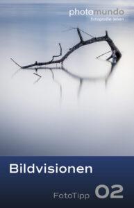 FotoTipp 02 Bildvisionen