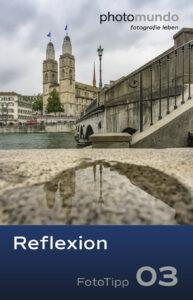 FotoTipp 03 Reflexion